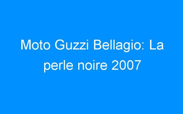 Moto Guzzi Bellagio: La perle noire 2007
