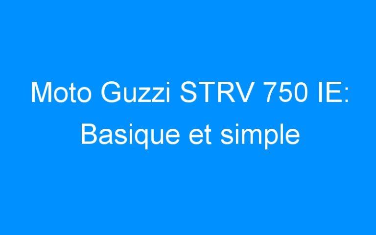 Moto Guzzi STRV 750 IE: Basique et simple
