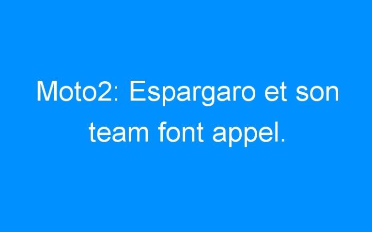 Moto2: Espargaro et son team font appel.