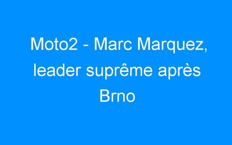 Moto2 – Marc Marquez, leader suprême après Brno