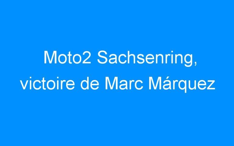 Moto2 Sachsenring, victoire de Marc Márquez