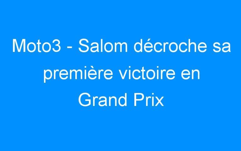 Moto3 – Salom décroche sa première victoire en Grand Prix