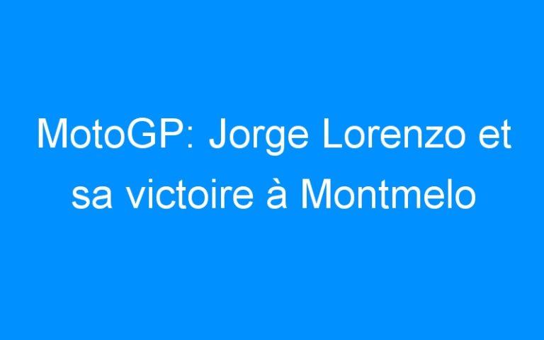 MotoGP: Jorge Lorenzo et sa victoire à Montmelo