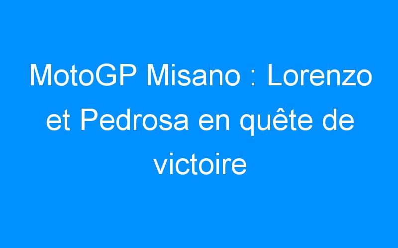 MotoGP Misano : Lorenzo et Pedrosa en quête de victoire