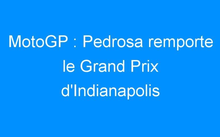 MotoGP : Pedrosa remporte le Grand Prix d'Indianapolis