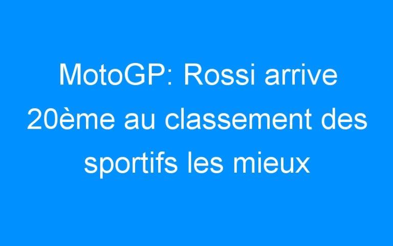 MotoGP: Rossi arrive 20ème au classement des sportifs les mieux payés.