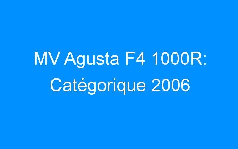 MV Agusta F4 1000R: Catégorique 2006