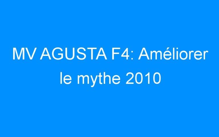 MV AGUSTA F4: Améliorer le mythe 2010