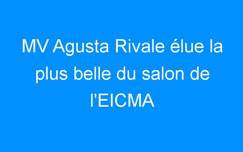 MV Agusta Rivale élue la plus belle du salon de l'EICMA