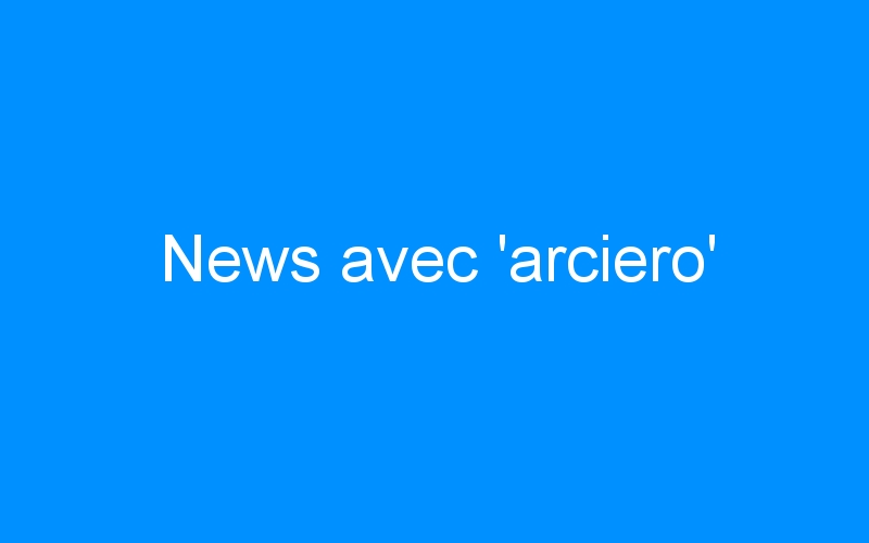News avec 'arciero'