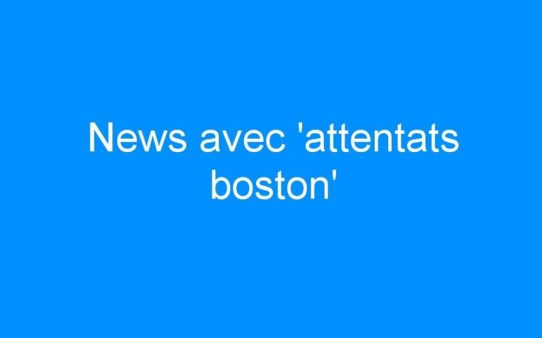 News avec 'attentats boston'