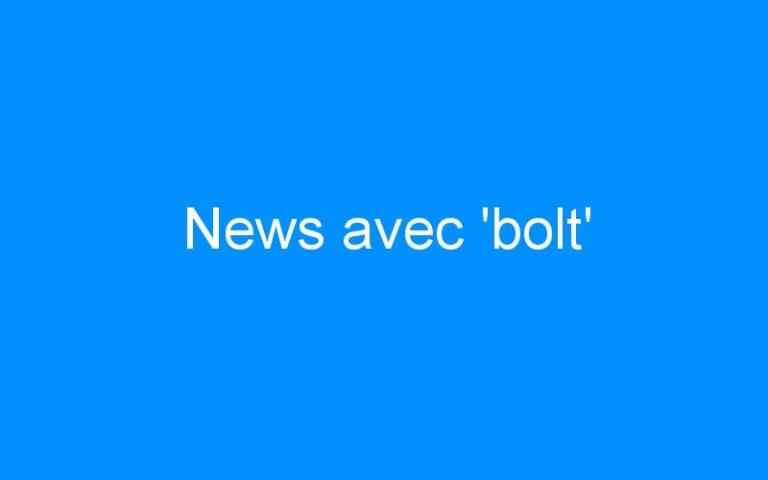 News avec 'bolt'