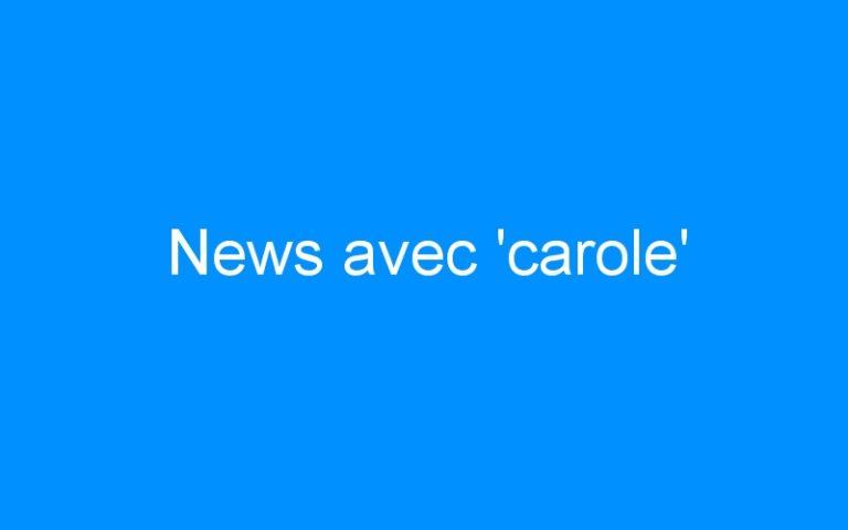 News avec 'carole'