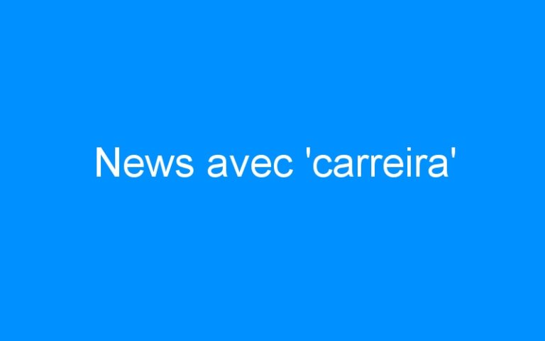 News avec 'carreira'