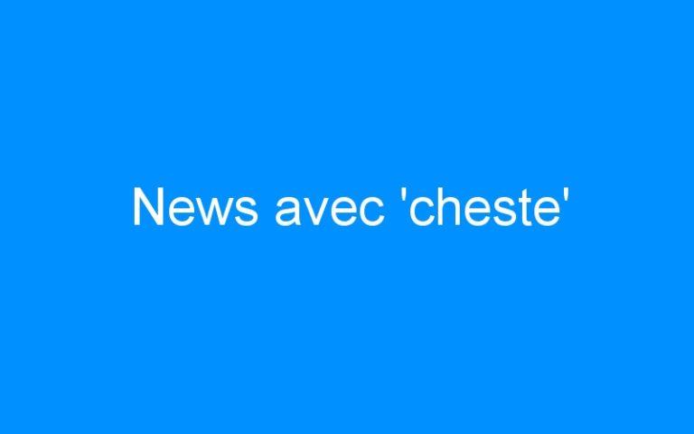 News avec 'cheste'