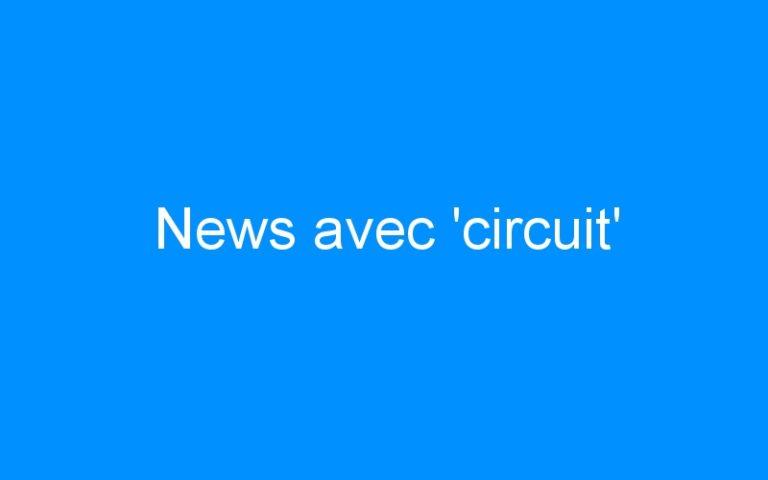 News avec 'circuit'