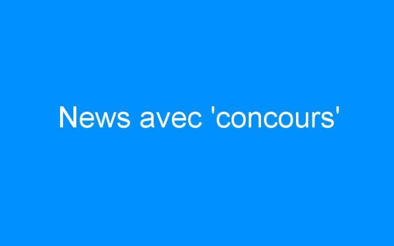 News avec 'concours'