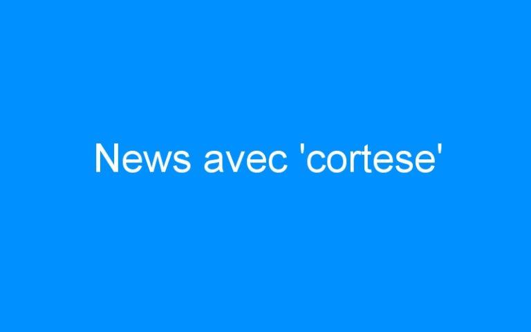 News avec 'cortese'