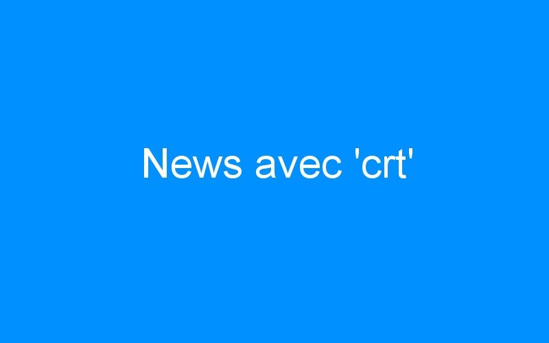 News avec 'crt'