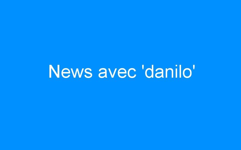 News avec 'danilo'