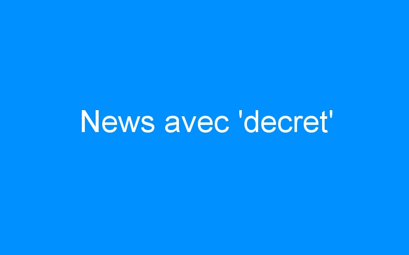 News avec 'decret'