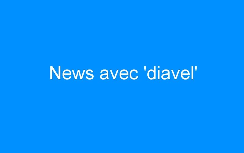 News avec 'diavel'