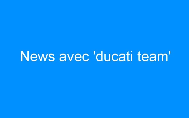 News avec 'ducati team'