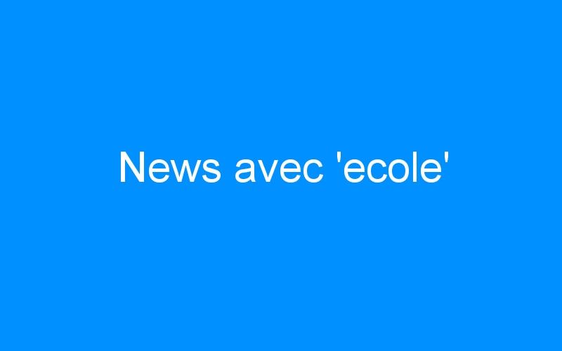 News avec 'ecole'