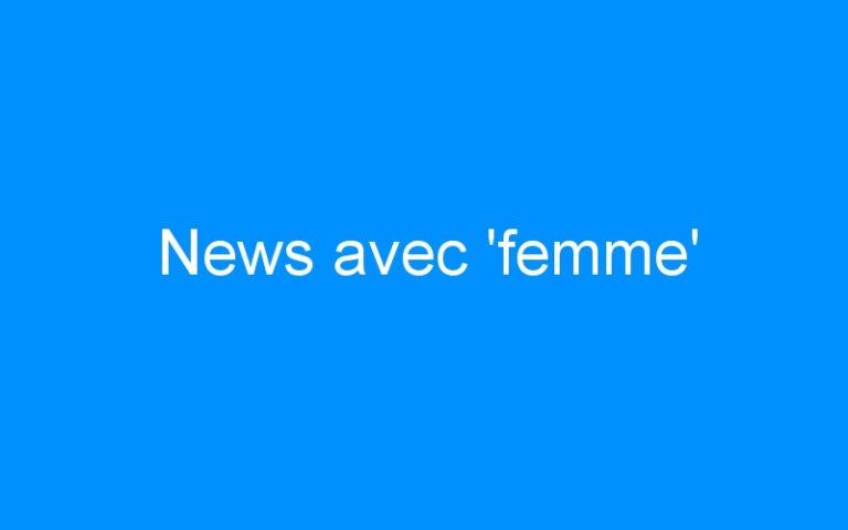 News avec 'femme'