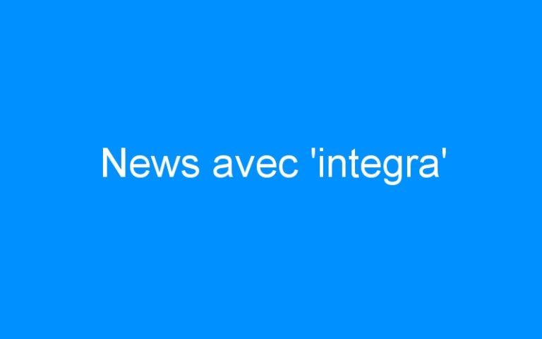 News avec 'integra'