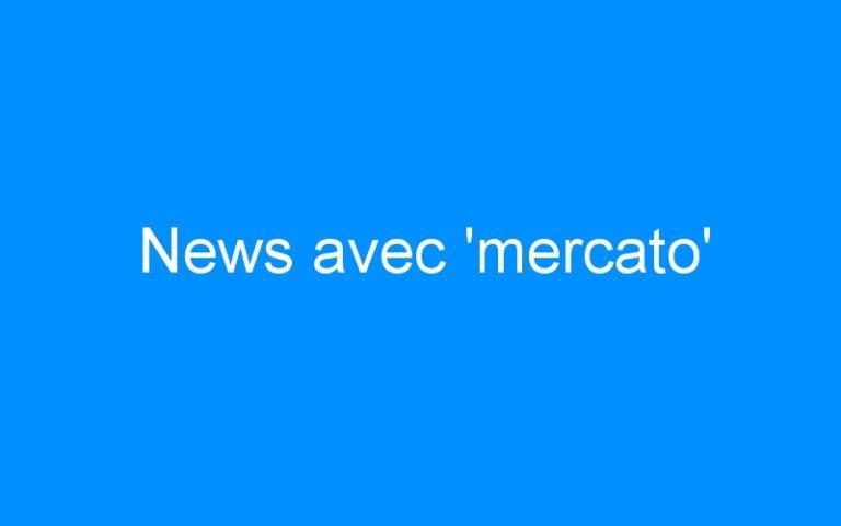 News avec 'mercato'