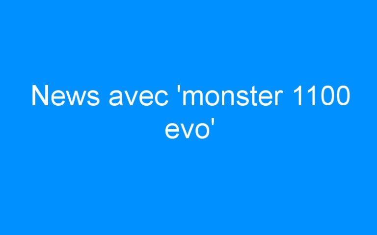 News avec 'monster 1100 evo'