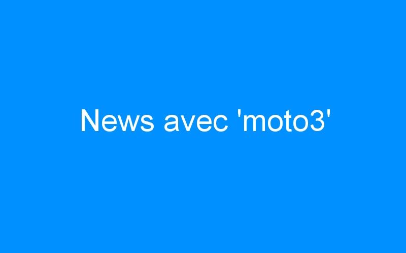 News avec 'moto3'