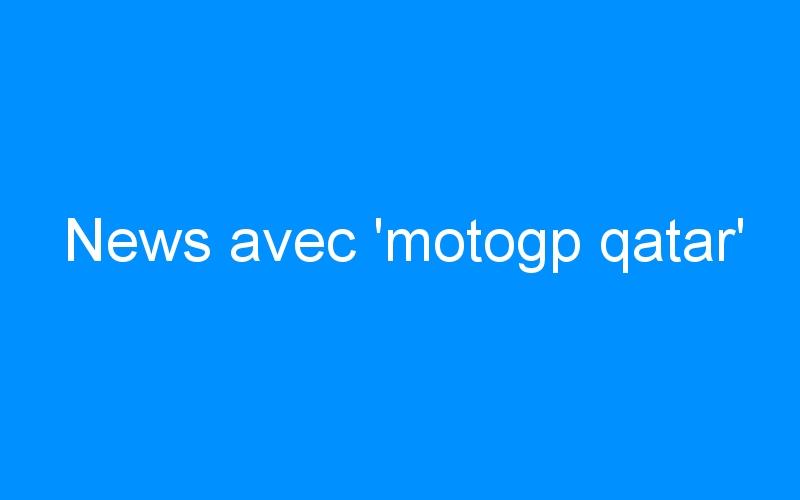 News avec 'motogp qatar'