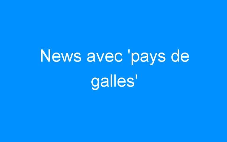 News avec 'pays de galles'