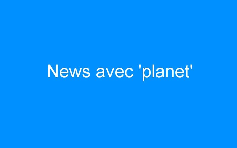 News avec 'planet'