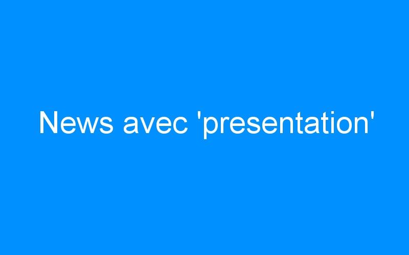 News avec 'presentation'
