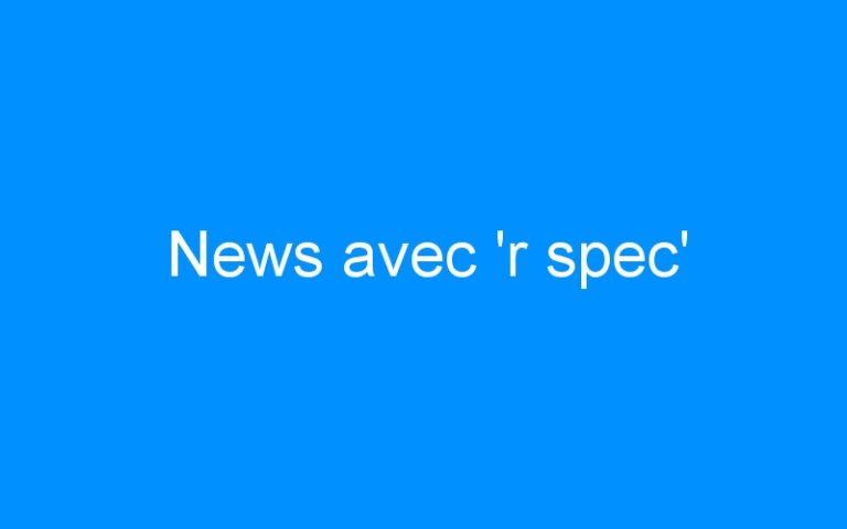 News avec 'r spec'