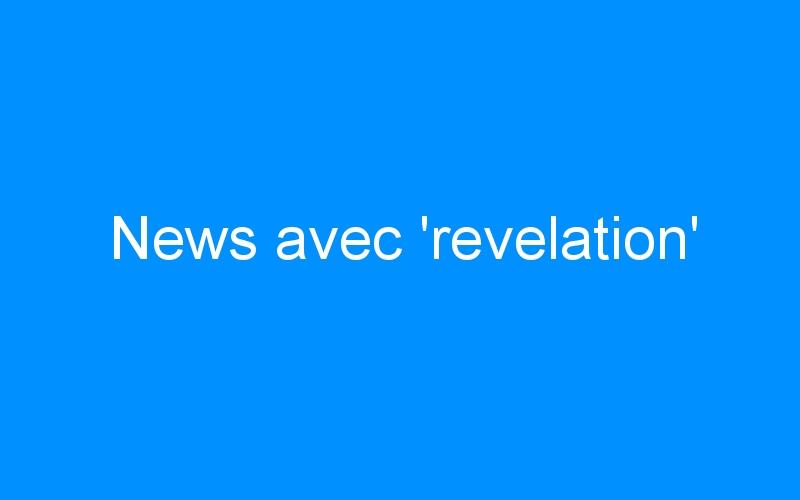 News avec 'revelation'