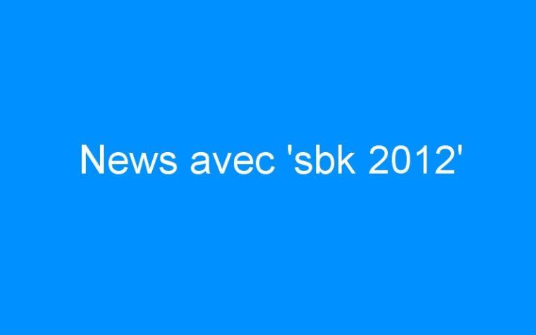News avec 'sbk 2012'