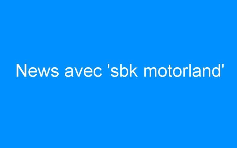 News avec 'sbk motorland'