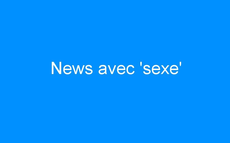 News avec 'sexe'