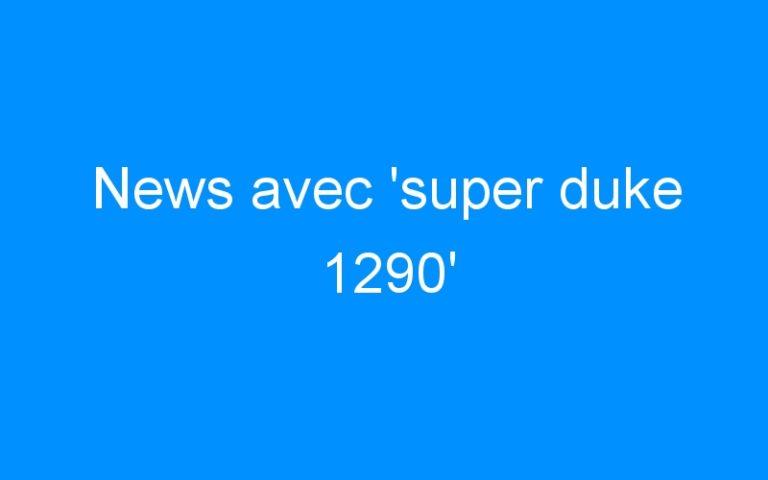News avec 'super duke 1290'