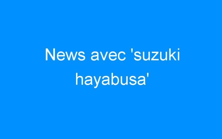 News avec 'suzuki hayabusa'