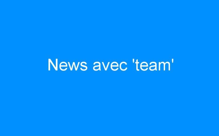 News avec 'team'