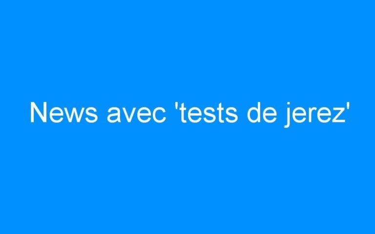 News avec 'tests de jerez'