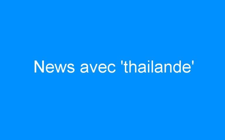 News avec 'thailande'