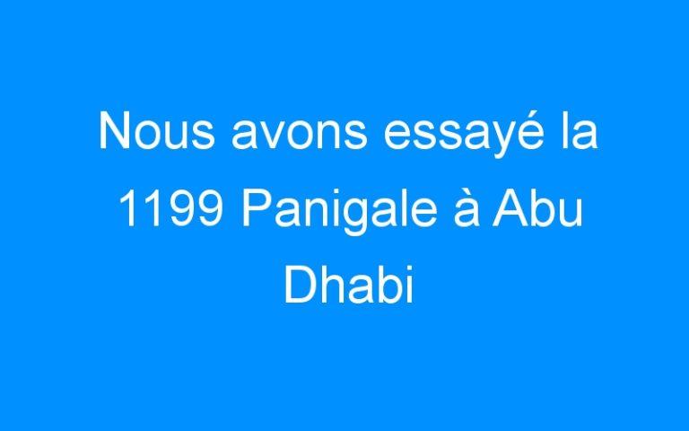 Nous avons essayé la 1199 Panigale à Abu Dhabi