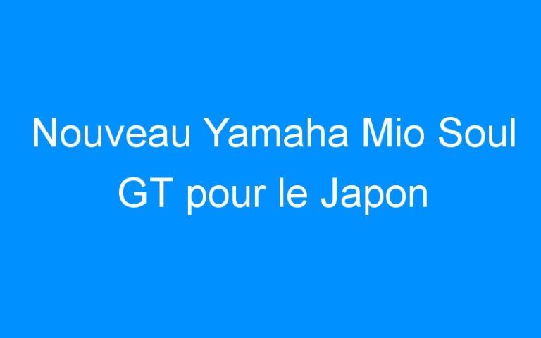 Nouveau Yamaha Mio Soul GT pour le Japon