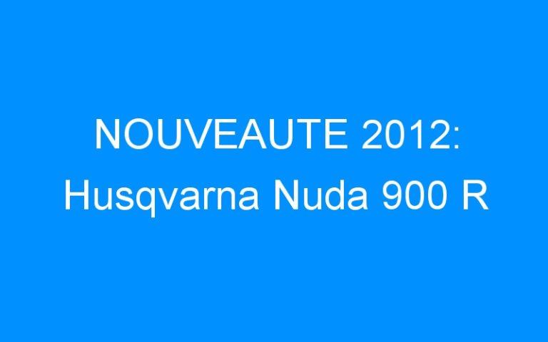 NOUVEAUTE 2012: Husqvarna Nuda 900 R